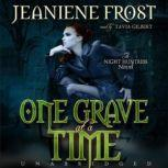 One Grave at a Time The Night Huntress Novels, Book 6, Jeaniene Frost