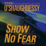 Show No Fear, Perri O'Shaughnessy