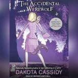The Accidental Werewolf, Dakota Cassidy