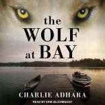 The Wolf at Bay, Charlie Adhara