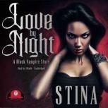 Love by Night A Black Vampire Story, Stina