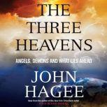 The Three Heavens Angels, Demons and What Lies Ahead