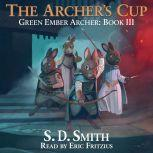 The Archer's Cup (Green Ember Archer Book III), S. D. Smith