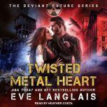 Twisted Metal Heart, Eve Langlais