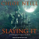 Slaying It, Chloe Neill