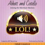 Abbott and Costello: Joining the Merchant Marines, DDT Recordings