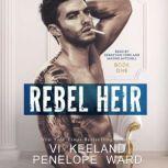 Rebel Heir The Rush Series:  Book One, Vi Keeland