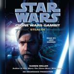 Stealth: Star Wars (Clone Wars Gambit), Karen Miller