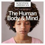 Ask the Experts: The Human Body and Mind, Scientific American