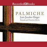 Palmiche, Juan Jacobo-Doger