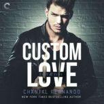 Custom Love, Chantal Fernando