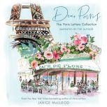 Dear Paris The Paris Letters Collection, Janice MacLeod