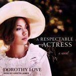 A Respectable Actress, Dorothy Love