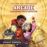 Arcade and the Dazzling Truth Detector, Rashad Jennings
