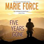 Five Years Gone, Marie Force