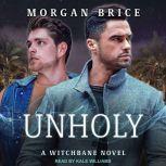 Unholy, Morgan Brice