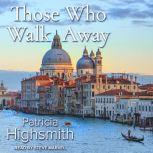 Those Who Walk Away, Patricia Highsmith