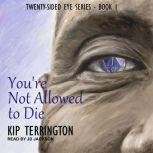 You're Not Allowed to Die, Kip Terrington