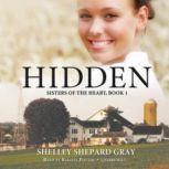 Hidden Sisters of the Heart, Book 1, Shelley Shepard Gray