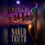 The Naked Truth, Chunichi