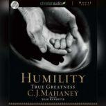 Humility True Greatness, C. J. Mahaney