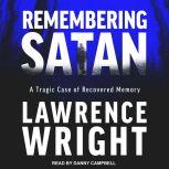 Remembering Satan A Tragic Case of Recovered Memory, Lawrence Wright