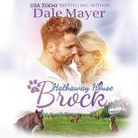 Brock: A Hathaway House Heartwarming Romance, Dale Mayer