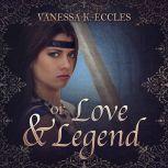 Of Love & Legend, Vanessa K. Eccles