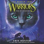 Warriors: The Broken Code #3: Veil of Shadows, Erin Hunter