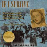 If I Survive Nazi Germany and the Jews, 100-year-old Lena Goldstein's Miracle Story, Barbara Miller