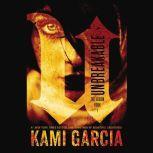 Unbreakable, Kami Garcia