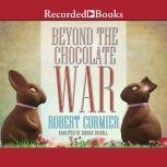 Beyond the Chocolate War, Robert Cormier