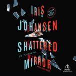 Shattered Mirror, Iris Johansen