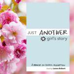 Just Another Girl's Story A Memoir on Finding Redemption, Laura Eckert