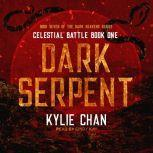 Dark Serpent Celestial Battle: Book One, Kylie Chan