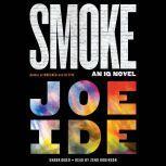 Smoke, Joe Ide