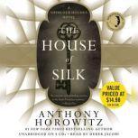 The House of Silk A Sherlock Holmes Novel, Anthony Horowitz