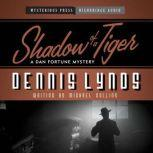 Shadow of a Tiger A Dan Fortune Mystery, Dennis Lynds