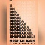 The Unspeakable And Other Subjects of Discussion, Meghan Daum