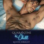 Quarantine and Chill, Kenya Wright