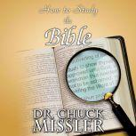How to Study the Bible, Chuck Missler