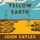 Yellow Earth, John Sayles