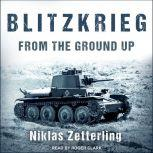 Blitzkrieg From the Ground Up, Niklas Zetterling