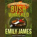 Bushwhacked, Emily James