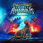 Spirit Animals: Fall of the Beasts, Book #2: Broken Ground, Victoria Schwab