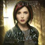 Vision In Silver A Novel of the Others, Anne Bishop
