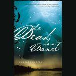 The Dead Don't Dance, Charles Martin