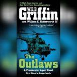 The Outlaws a Presidential Agent novel, W.E.B. Griffin
