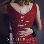An Unorthodox Match A Novel, Naomi Ragen