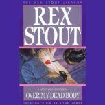 Over My dead Body, Rex Stout